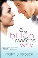 A Billion Reasons Why by Kristin Billerbeck: NOOK Book Cover