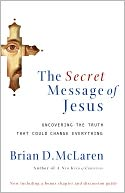 The Secret Message of Jesus by Brian McLaren: NOOK Book Cover