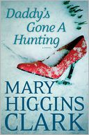 Daddy's Gone A Hunting by Mary Higgins Clark: Book Cover