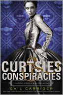 Curtsies & Conspiracies by Gail Carriger: Book Cover