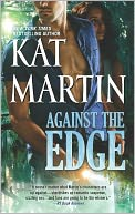 Against the Edge by Kat Martin: Book Cover
