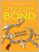 6 Killer Bodies (Body Movers Series #6) by Stephanie Bond: NOOK Book Cover