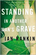 Standing in Another Man's Grave (Inspector John Rebus Series #18) by Ian Rankin: NOOK Book Cover