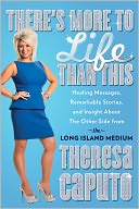 There's More to Life Than This by Theresa Caputo: NOOK Book Cover