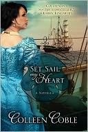 Set Sail My Heart by Colleen Coble: NOOK Book Cover