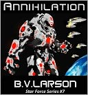 Annihilation by B. V. Larson: NOOK Book Cover