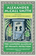 The Limpopo Academy of Private Detection (No. 1 Ladies' Detective Agency Series #13) by Alexander McCall Smith: Book Cover