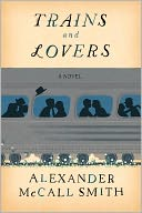 Trains and Lovers by Alexander McCall Smith: Book Cover