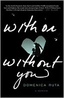 With or Without You by Domenica Ruta: Book Cover