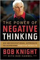 The Power of Negative Thinking by Bob Knight: Book Cover