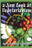 A New Look at Vegetarianism by Dr. Sukhraj S. Dhillon: Book Cover