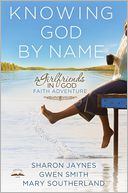 Knowing God by Name by Sharon Jaynes: Book Cover