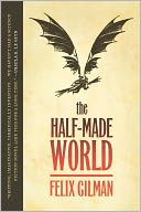 The Half-Made World by Felix Gilman: Book Cover