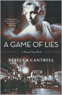 A Game of Lies (Hannah Vogel Series #3) by Rebecca Cantrell: Book Cover