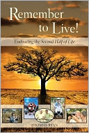 Remember to Live! Embracing the Second Half of Life by Thomas Ryan: NOOK Book Cover