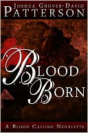 Blood Born by Joshua Grover-David Patterson: NOOK Book Cover