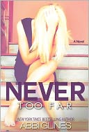 Never Too Far by Abbi Glines: NOOK Book Cover