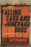 Falling Cars and Junkyard Dogs by Jay Farrar: NOOK Book Cover