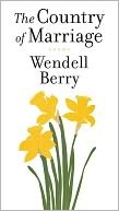 A Country of Marriage by Wendell Berry: NOOK Book Cover