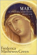 Mary As the Early Christians Knew Her by Frederica Mathewes-Green: Book Cover