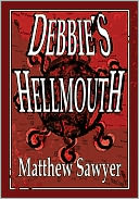 Debbie's Hellmouth by Matthew Sawyer: NOOK Book Cover