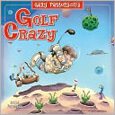 2014 Golf Crazy by Gary Patterson Wall Calendar by Gary Patterson: Calendar Cover
