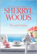 Tea and Destiny by Sherryl Woods: NOOK Book Cover