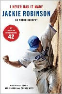 I Never Had It Made by Jackie Robinson: NOOK Book Cover
