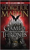 A Game of Thrones (A Song of Ice and Fire #1) (Movie Tie-In Edition) by George R. R. Martin: Book Cover