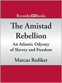 The Amistad Rebellion by Marcus Rediker: Audio Book Cover