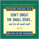 2014 Don't Sweat the Small Stuff Day-to-Day Calendar by Richard Carlson: Calendar Cover
