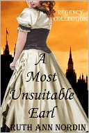 A Most Unsuitable Earl by Ruth Ann Nordin: NOOK Book Cover