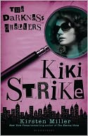 Kiki Strike by Kirsten Miller: Book Cover