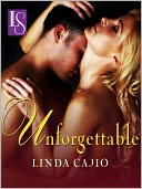 Unforgettable by Linda Cajio: NOOK Book Cover