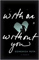 With or Without You by Domenica Ruta: NOOK Book Cover