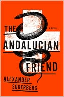The Andalucian Friend by Alexander Soderberg: NOOK Book Cover