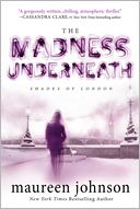 The Madness Underneath (Shades of London Series #2) by Maureen Johnson: Book Cover