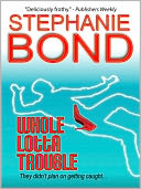 Whole Lotta Trouble by Stephanie Bond: NOOK Book Cover