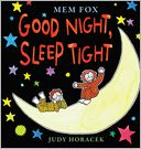 Good Night, Sleep Tight by Mem Fox: Book Cover