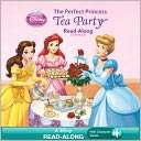 The Perfect Princess Tea Party Read-Along Storybook (Disney Princess) by Kitty Richards: NOOK Kids Read to Me Cover