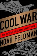 Cool War by Noah Feldman: Book Cover