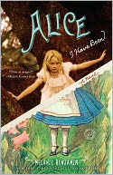 Alice I Have Been by Melanie Benjamin: Book Cover