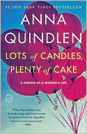 Lots of Candles, Plenty of Cake by Anna Quindlen: Book Cover
