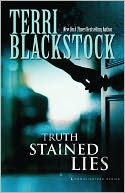 Truth Stained Lies by Terri Blackstock: NOOK Book Cover