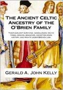 The Ancient Celtic Ancestry Of The O'Brien Family by Gerald A. John Kelly: Book Cover