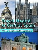 Travel Madrid and Central Spain by MobileReference: NOOK Book Cover