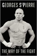 The Way of the Fight by Georges St. Pierre: Book Cover