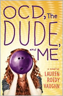 OCD, The Dude, and Me by Lauren Roedy Vaughn: Book Cover