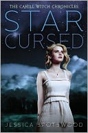 Star Cursed (The Cahill Witch Chronicles Series #2) by Jessica Spotswood: Book Cover