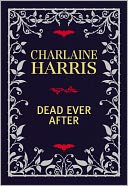 Dead Ever After (Limited Signed Linen-Bound Edition) by Charlaine Harris: Book Cover